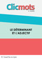 Clicmots3 determinant et adjectif