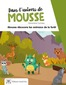 Mousse animaux foret